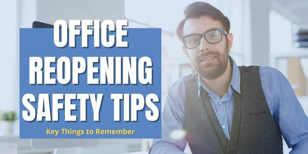 office reopening safety tips - key things to remember